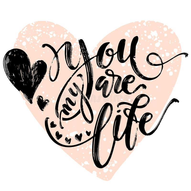 Creative artistic hand drawn card. Vector illustration. Love template. You are my life words with hearts on heart shape vector illustration