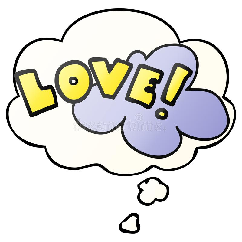 A creative cartoon word love and thought bubble in smooth gradient style. An original creative cartoon word love and thought bubble in smooth gradient style royalty free illustration