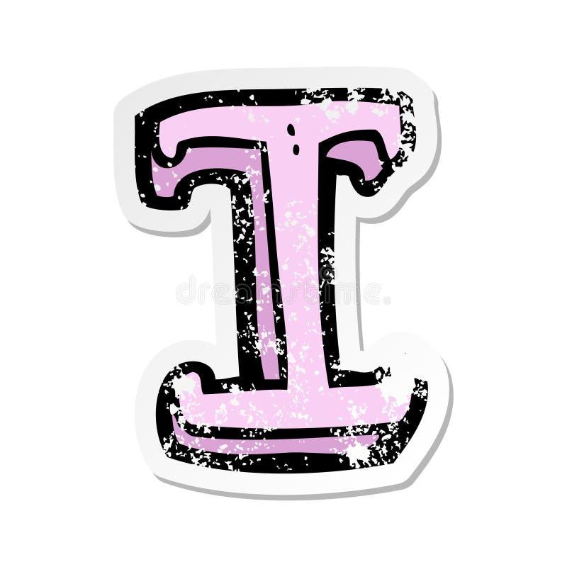 A creative retro distressed sticker of a cartoon letter I vector illustration