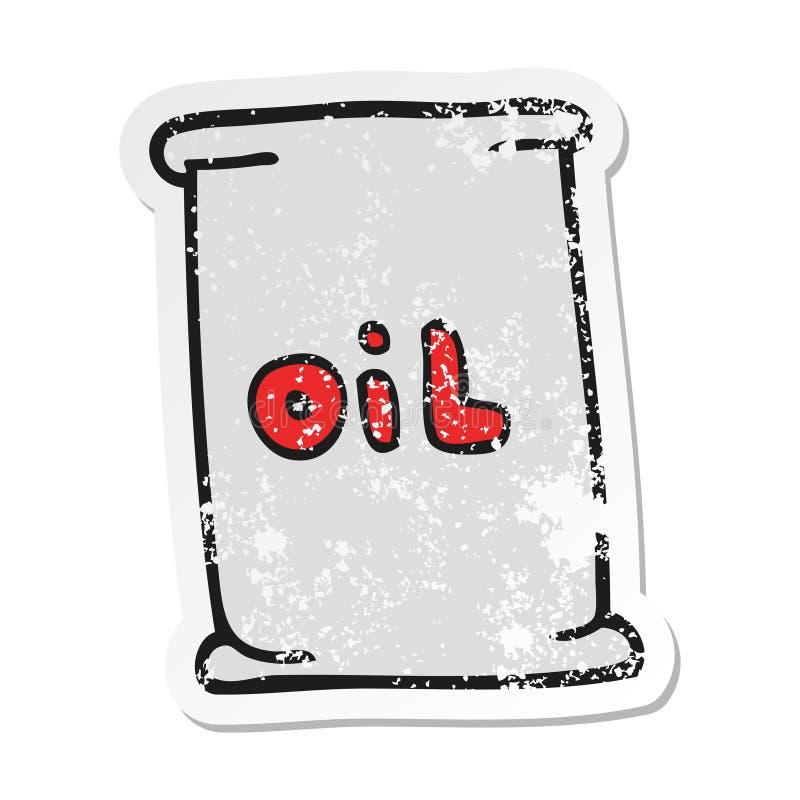 A creative retro distressed sticker of a cartoon oil drum. An original creative retro distressed sticker of a cartoon oil drum vector illustration