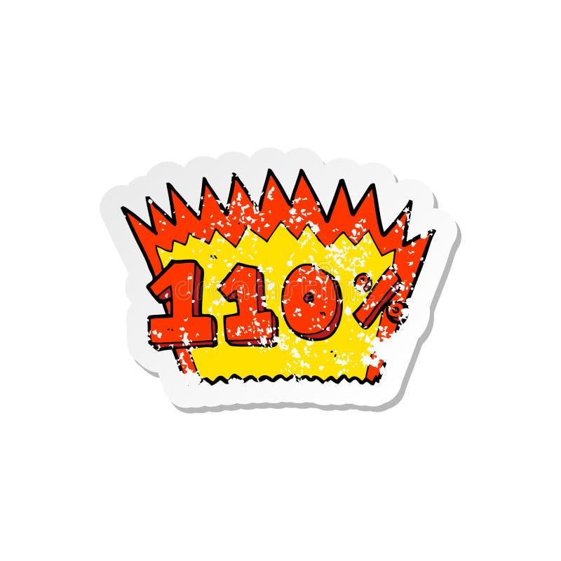 A creative retro distressed sticker of a cartoon 110% symbol stock illustration