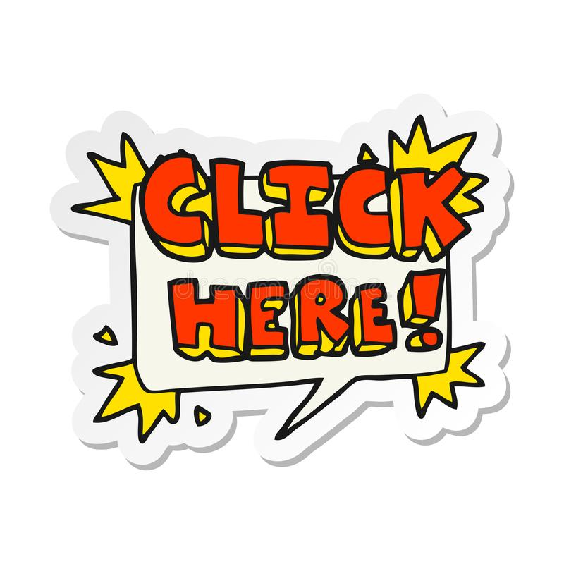 A creative sticker of a cartoon click here sign. An original creative sticker of a cartoon click here sign royalty free illustration