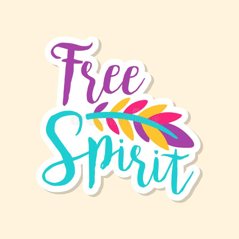 Creative text Free Spirit and feather, cute sticker in bright colors, fashion patch vector illustration, cartoon style. Creative text Free Spirit and feather royalty free illustration