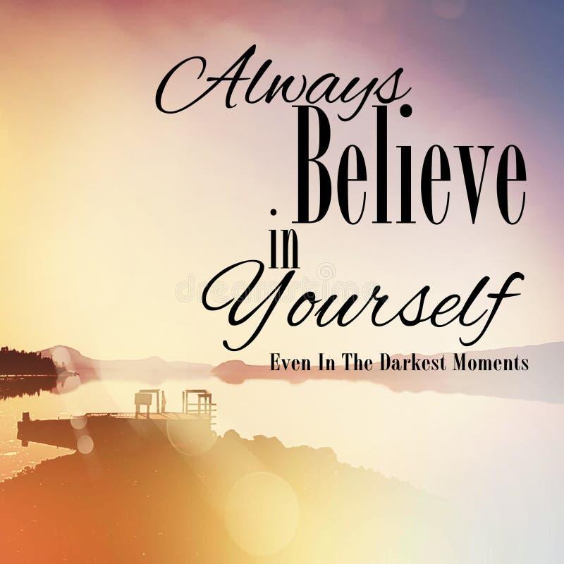 Credi sempre in voi stesso fotografia stock