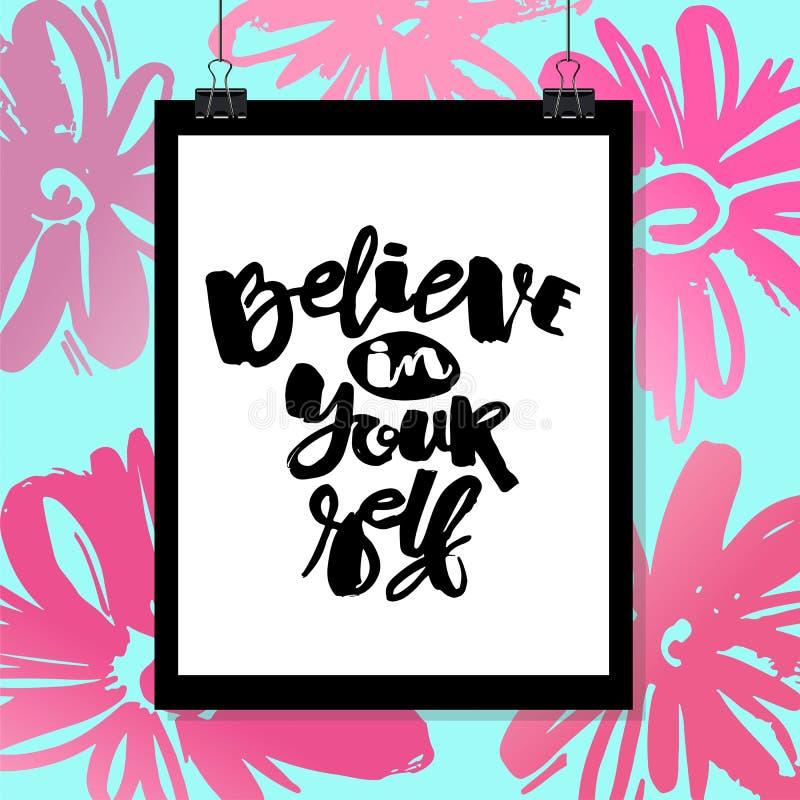 Credi in voi stesso il manifesto di motivazione estratto inchiostro dell'iscrizione della mano illustrazione vettoriale