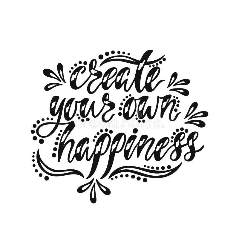 Creeer Uw Eigen Geluk Inspirational citaat over gelukkig Moderne kalligrafieuitdrukking royalty-vrije illustratie