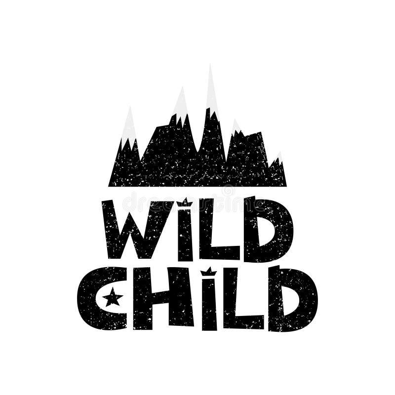 Criança selvagem Montanhas Entregue o cartaz tirado da tipografia do estilo com citações inspiradas Cartão, arte da cópia ou casa ilustração stock