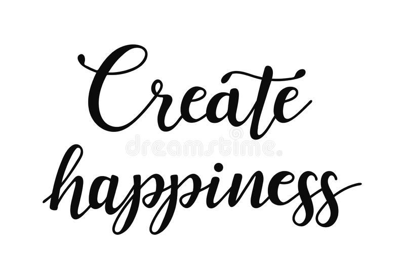 Crie a felicidade Cita??es inspiradas sobre feliz Frase moderna da caligrafia fotos de stock royalty free