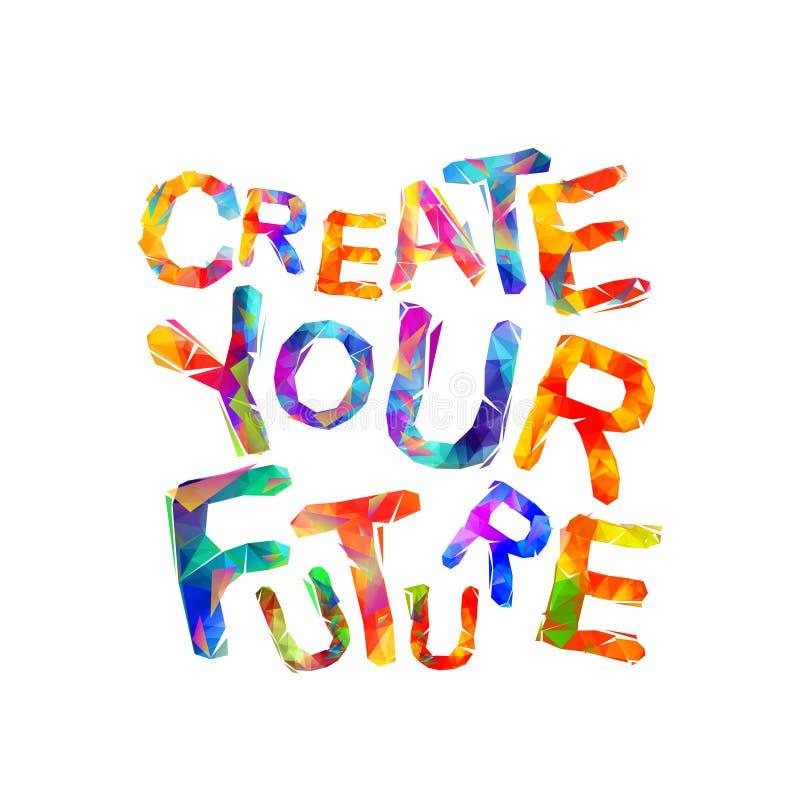 Crie seu futuro Vetor ilustração do vetor