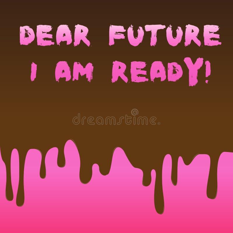 ?criture conceptuelle de main me montrant ? cher avenir suis pr?t ?tat appropri? des textes de photo d'affaires pour l'action ou  illustration de vecteur