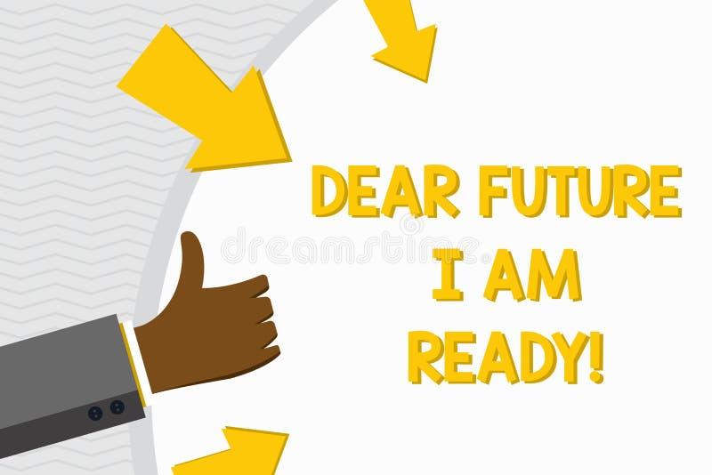 ?criture conceptuelle de main me montrant ? cher avenir suis pr?t Situation d'action d'?tat des textes de photo d'affaires ?tant  illustration de vecteur