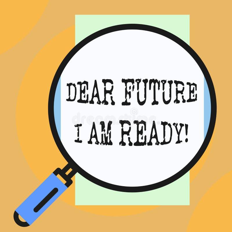 ?criture conceptuelle de main me montrant ? cher avenir suis pr?t Situation de pr?sentation d'action d'?tat de photo d'affaires ? illustration stock