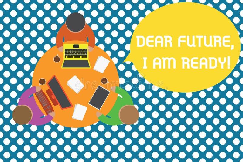 ?criture conceptuelle de main me montrant ? cher avenir suis pr?t Texte de photo d'affaires sûr pour aller de l'avant ou pour fai illustration stock