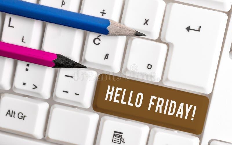 ?criture conceptuelle de main montrant le bonjour vendredi Le texte de photo d'affaires exprimait le bonheur du d?but de la semai photo stock