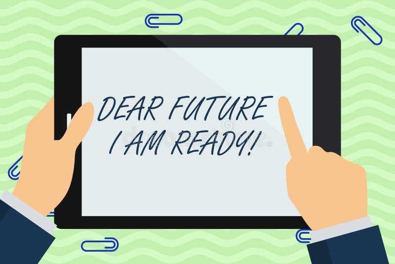 ?crivant la note me montrant ? cher avenir suis pr?t Photo d'affaires pr?sentant l'?tat appropri? pour l'action ou la situation ? illustration libre de droits
