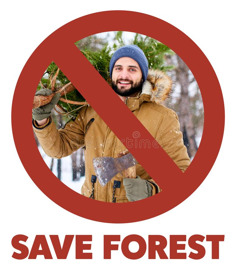 Crossed out red sign on bearded lumberjack man carrying freshly cut down christmas fir tree and axe in woods. Save royalty free stock photography