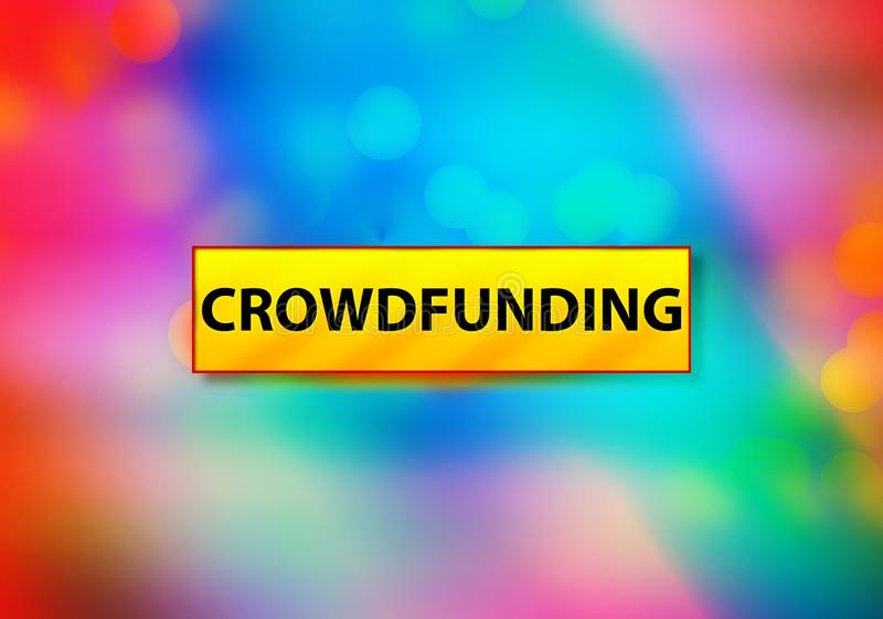 Crowdfunding Abstract Colorful Background Bokeh Design Illustration royalty free illustration