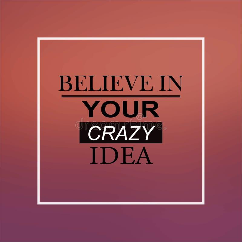 Croyez en votre idée folle Citation inspirée et de motivation illustration libre de droits