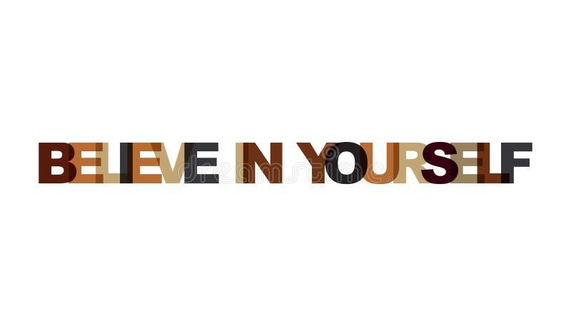 Croyez en vous-même, couleur de chevauchement d'expression aucun transparent Concept de texte simple pour l'affiche de typographi illustration stock