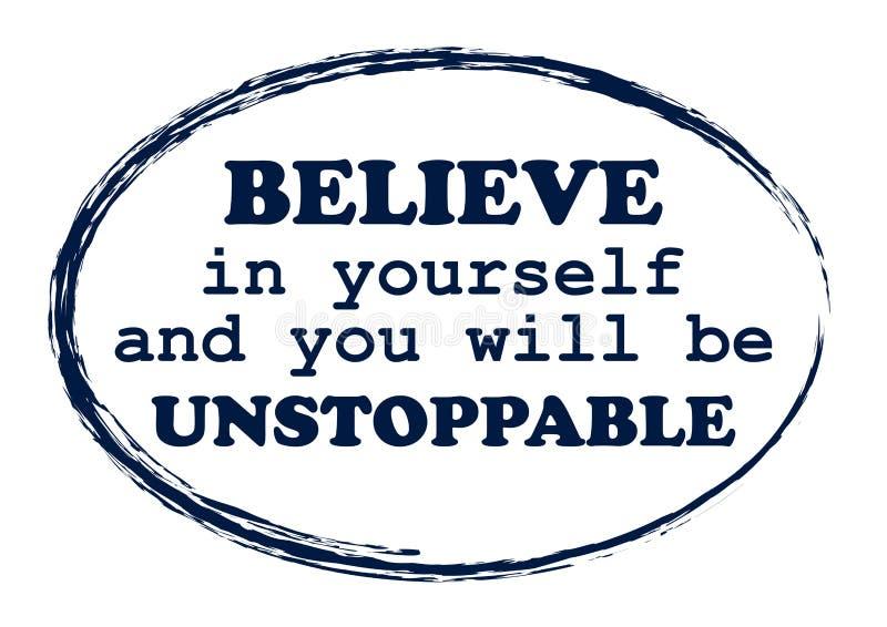 Croyez en vous-même et vous sera imparable en marquant avec des lettres l'affiche illustration libre de droits