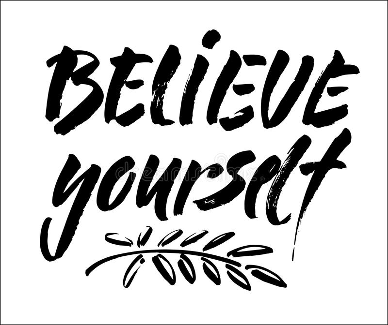 Croyez en vous-même l'affiche positive de typographie de main d'inscription noire et blanche de lettrage, expression manuscrite c illustration libre de droits