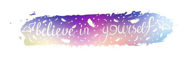 Croyez en vous-même l'expression du slogan sur le fond d'une course de brosse de couleur multi illustration de vecteur
