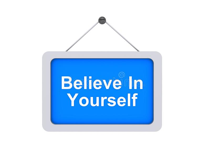 Croyez en vous-même le signe illustration de vecteur