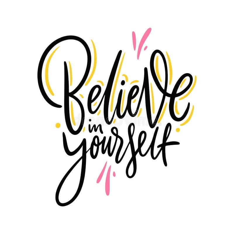Croyez en vous-même Lettrage tiré par la main de vecteur Citation inspirée de motivation illustration stock