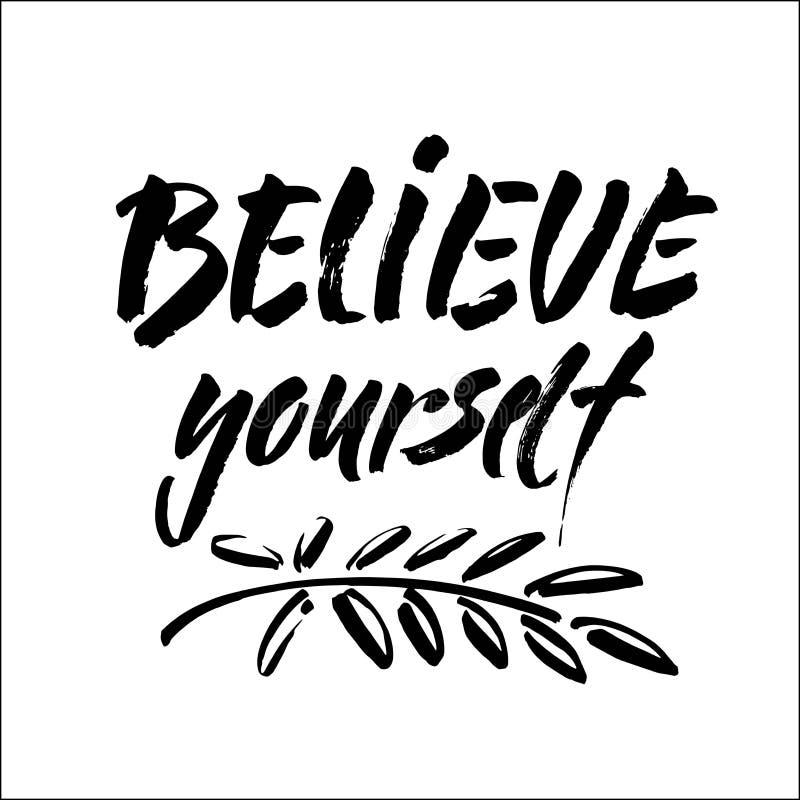 Croyez en vous-m?me l'affiche positive de typographie de main d'inscription noire et blanche de lettrage, expression manuscrite c illustration libre de droits