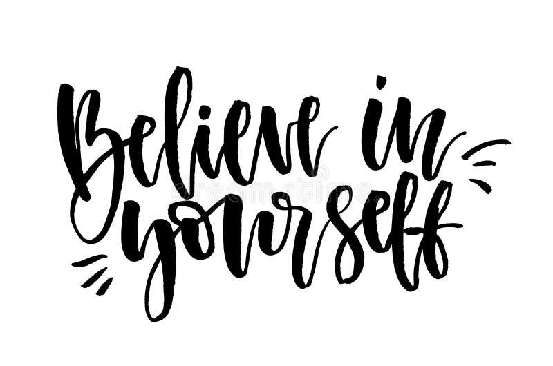 Croyez en vous-m?me Texte manuscrit, calligraphie moderne Inspi illustration libre de droits