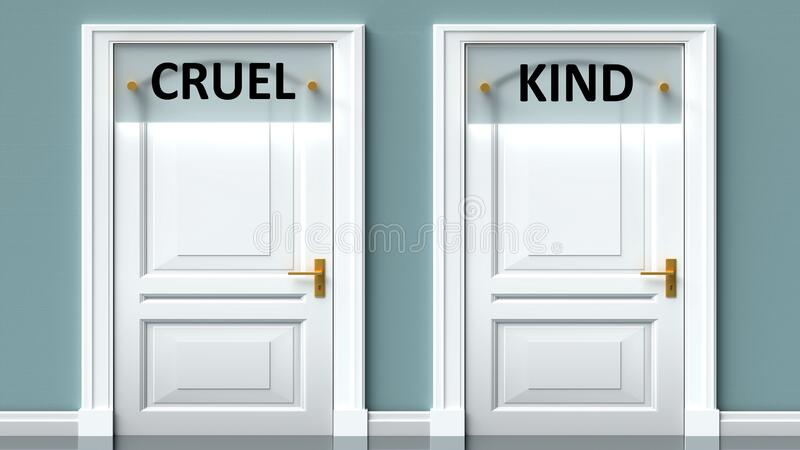 Cruel and kind as a choice - pictured as words Cruel, kind on doors to show that Cruel and kind are opposite options while making. Decision, 3d illustration royalty free illustration