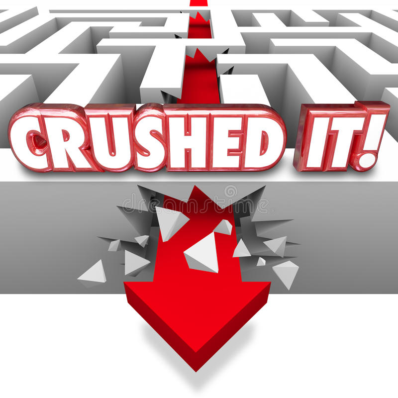 Crushed It Words Arrow Crashing Through Maze Walls Great Job Com. Crushed It words in 3d red letters on a maze wall with arrow crashing through to boast of a royalty free illustration