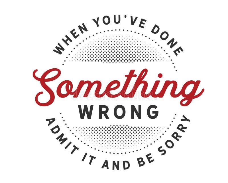 Cuando el you've hecho algo lo admite mal y lo sentir libre illustration