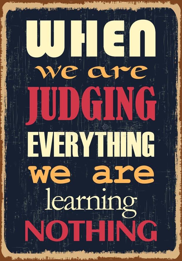 Cuando estamos juzgando todo no estamos aprendiendo nada Cita de motivación stock de ilustración
