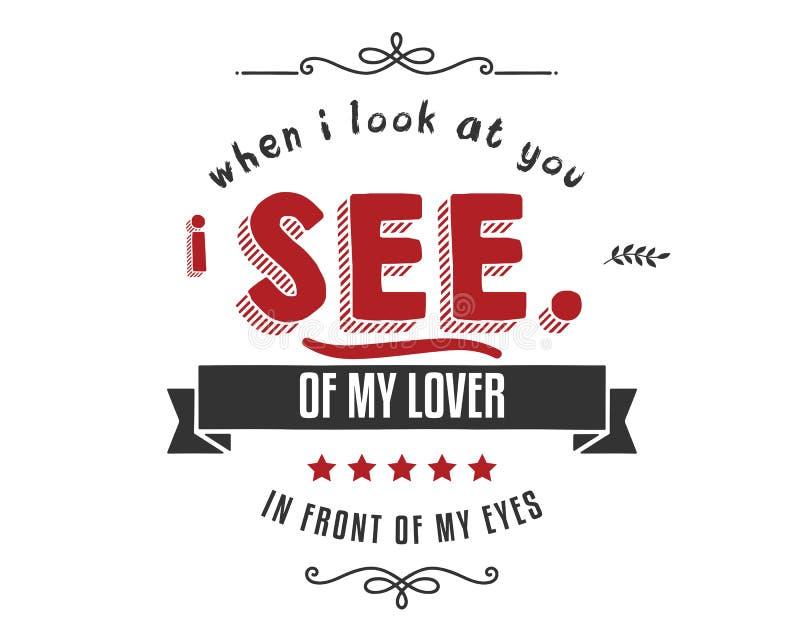 Cuando le miro yo vea de mi amante delante de mis ojos ilustración del vector