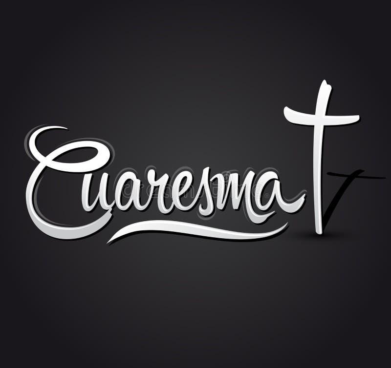 Cuaresma, traduction espagnole : Prêté, lettrage de vecteur, illustration religieuse latine de tradition avec la croix illustration de vecteur