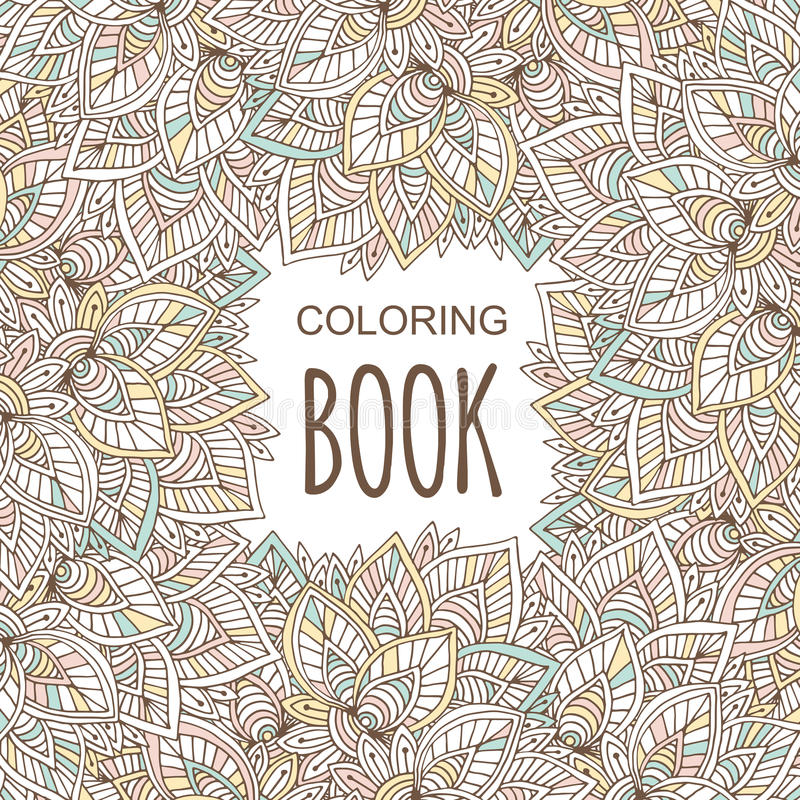 Cubierta de libro de colorear en estilo único del zentangle Fondo floral dibujado mano del vector stock de ilustración