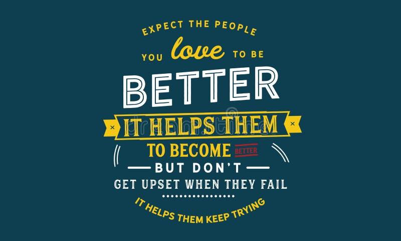 Cuente con a la gente que usted ama ser mejor ilustración del vector