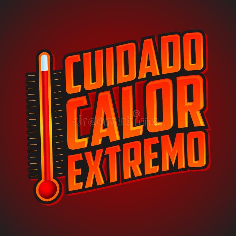Cuidado-calor extremo - warnen Sie extremen Hitzespanischtext lizenzfreie abbildung