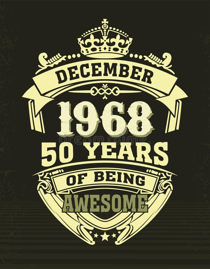 Design t shirt fifty years of being awesome. Cult design of T-shirt with sign fifty years of being awesome 1968 stock illustration