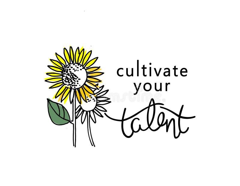 Cultiveer uw talent Inspirational bericht, persoonlijk ontwikkelingsconcept, een opleidingsadvertentie Zonnebloemen en hand het v vector illustratie