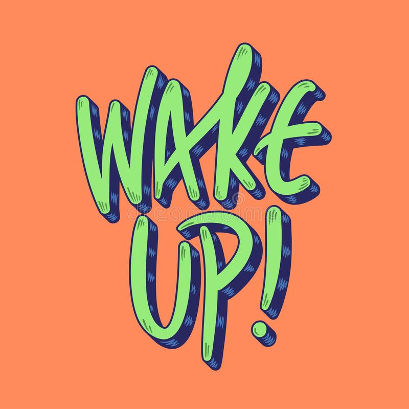 Current millennial slang Wake Up. Or sometimes referred to as Stay Woke in trendy style lettering stock illustration