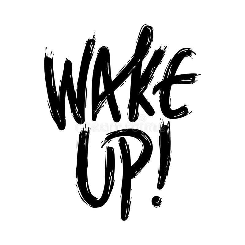 Current millennial slang Wake Up or sometimes referred to as Stay Woke in trendy style lettering stock illustration