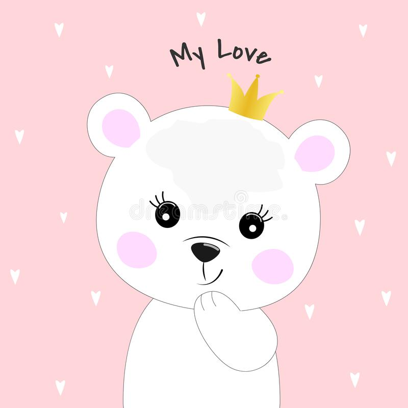 Cute cartoon bear princess and inscription my love. Greeting card with charming teddy on pink background. Vector illustration royalty free illustration