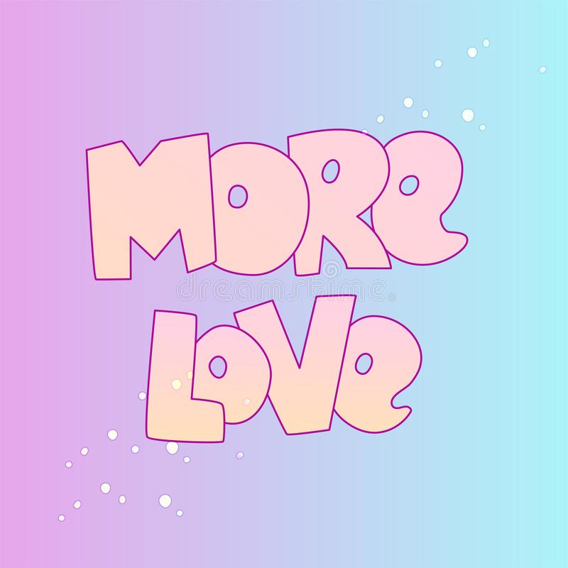 Cute cartoon Love concept. Love lettering More Love and stars, isolated on colored gradient. Love icon and lettering. Cute cartoon Loves concept. Love lettering royalty free illustration
