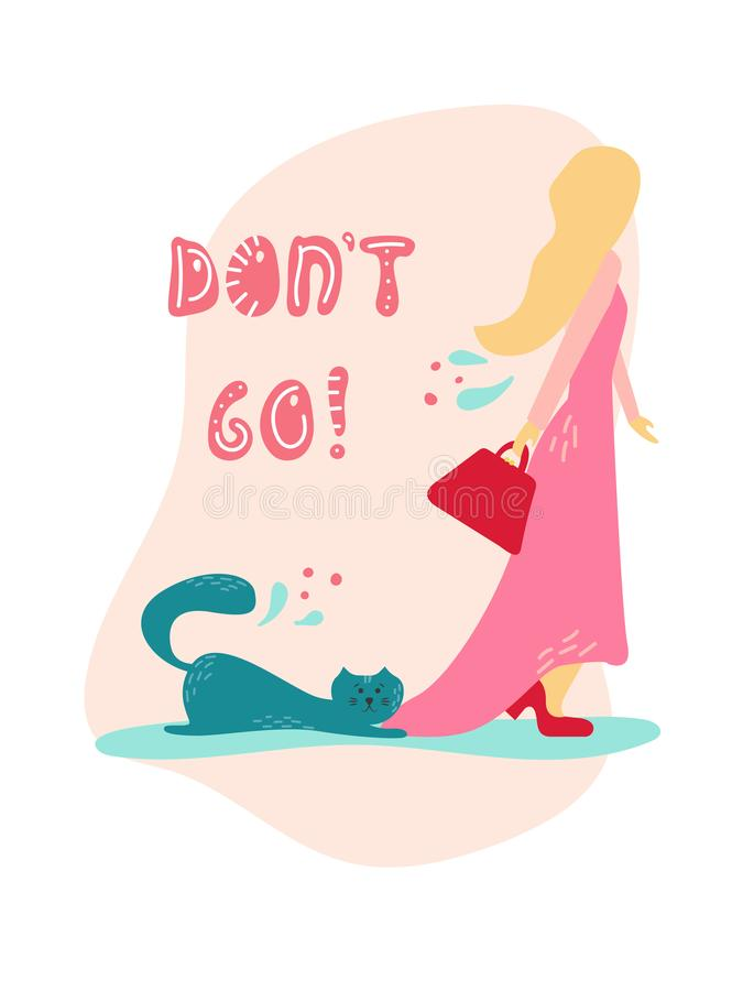 Cute cat doesn`t want his master to leave in cartoon flat style. Hand drawn illustration with quote royalty free illustration