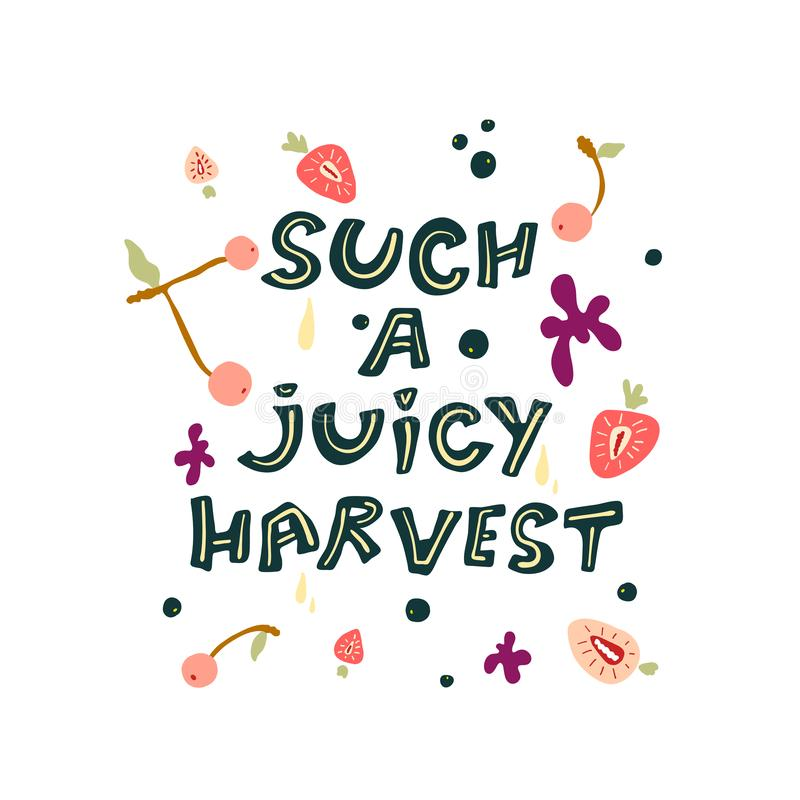 Cute colorful lettering about the first juicy harvest. vector illustration