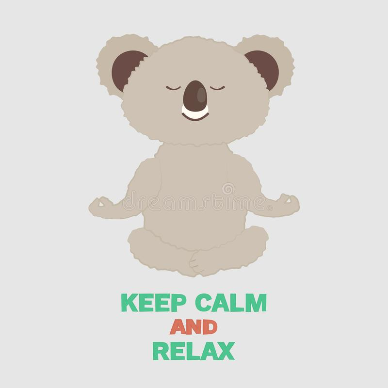 Cute and cozy Vector Illustration of cartoon koala soar in lotus pose with text `Keep Calm and Relax` on grey background. Eps 10. royalty free illustration