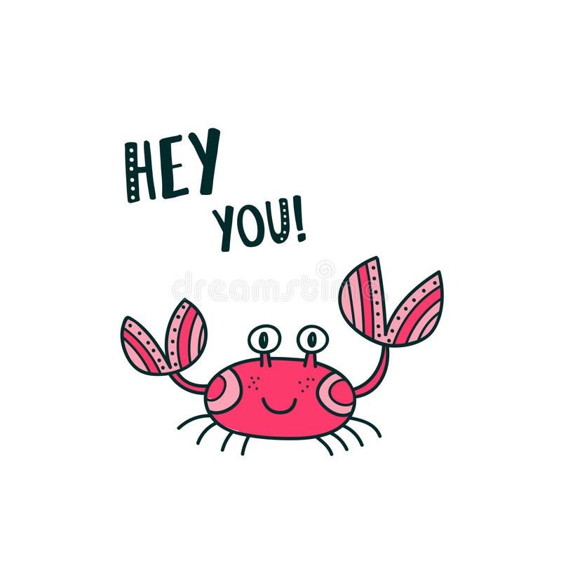 Cute crab saying Hey You stock illustration