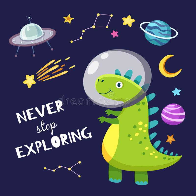 Cute dino in outer space. Baby dinosaur traveling in space. Never stop exploring slogan. Kids boy cartoon vector royalty free illustration